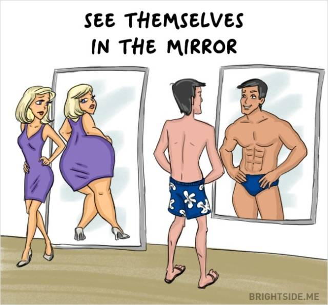 see themselves in the mirror.